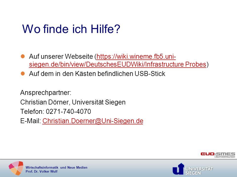 Wirtschaftsinformatik und Neue Medien Prof. Dr. Volker Wulf Wo finde ich Hilfe? lAuf unserer Webseite (https://wiki.wineme.fb5.uni- siegen.de/bin/view
