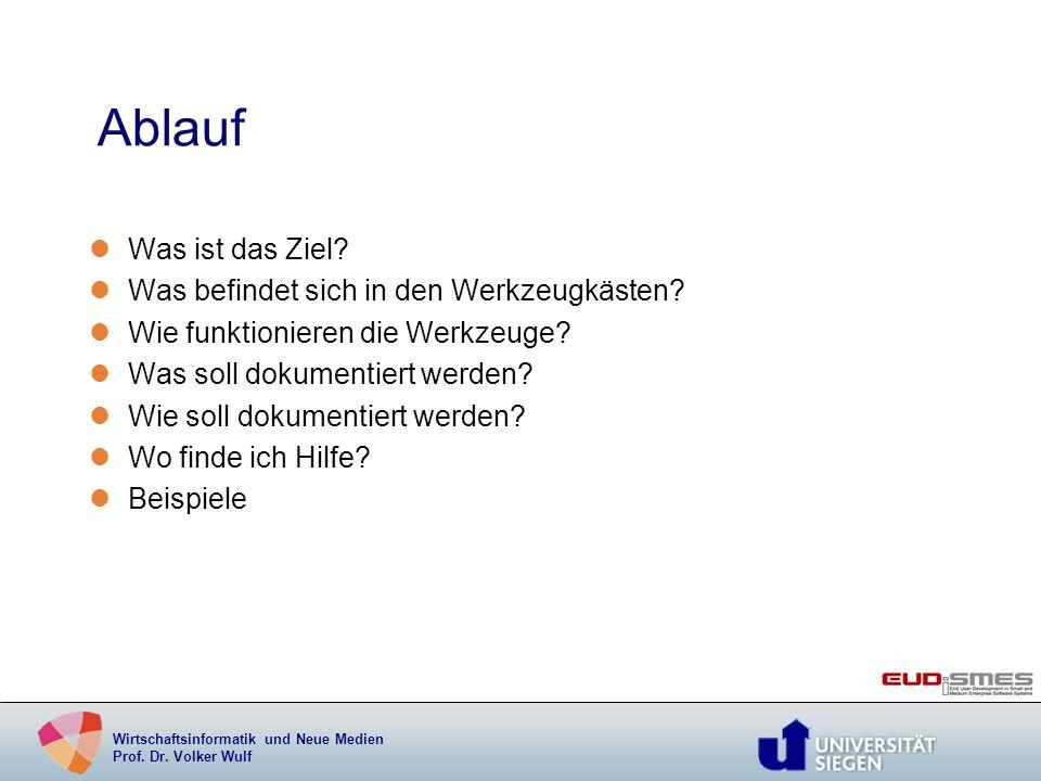 Wirtschaftsinformatik und Neue Medien Prof. Dr. Volker Wulf Ablauf lWas ist das Ziel? lWas befindet sich in den Werkzeugkästen? lWie funktionieren die