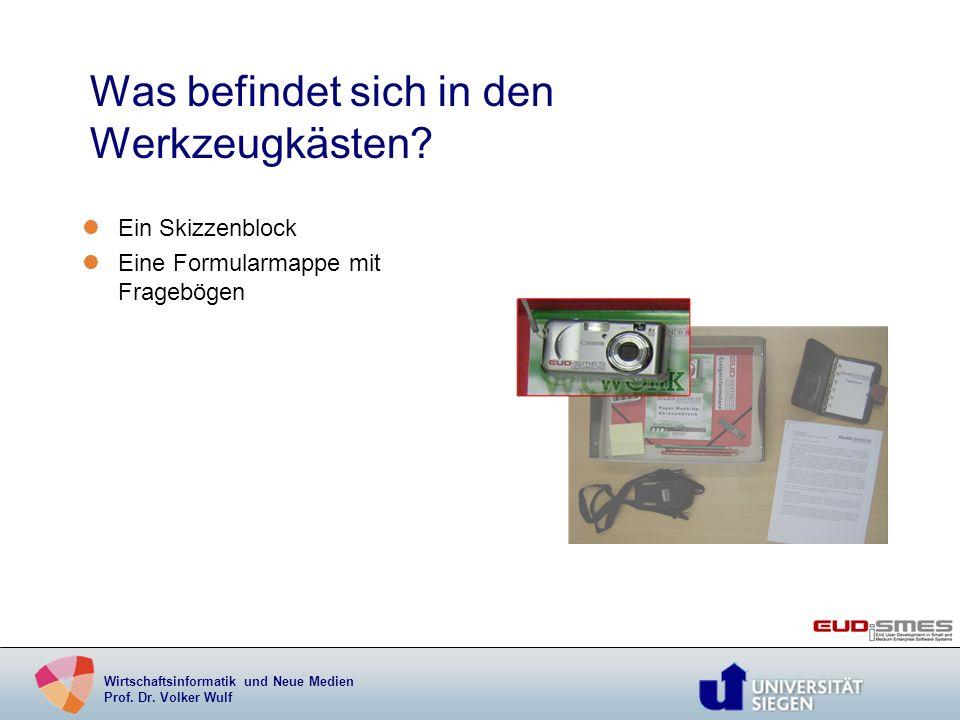 Wirtschaftsinformatik und Neue Medien Prof. Dr. Volker Wulf Was befindet sich in den Werkzeugkästen? lEin Skizzenblock lEine Formularmappe mit Fragebö