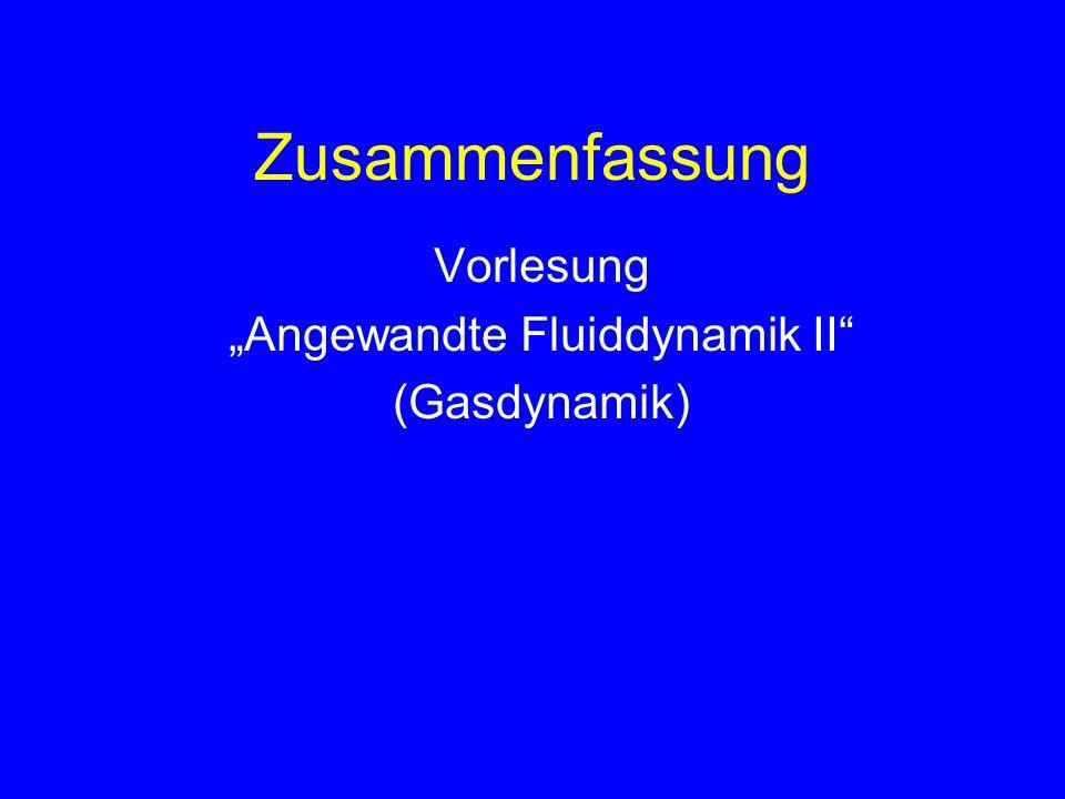 Zusammenfassung Vorlesung Angewandte Fluiddynamik II (Gasdynamik)