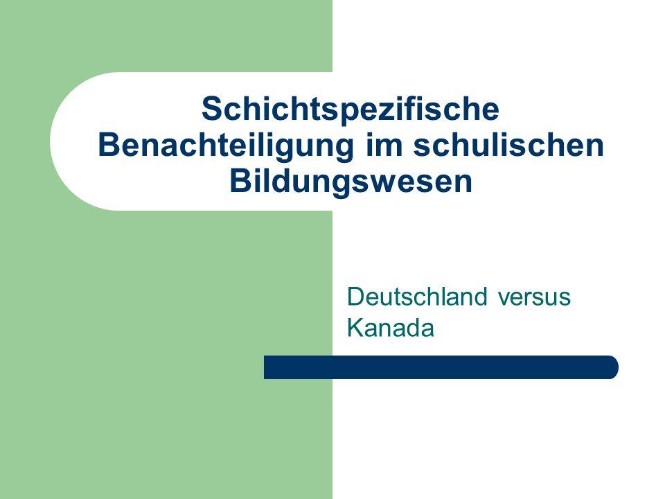 Schichtspezifische Benachteiligung im schulischen Bildungswesen Deutschland versus Kanada