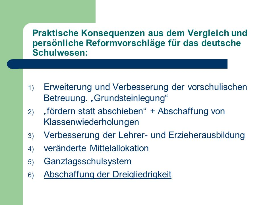 Praktische Konsequenzen aus dem Vergleich und persönliche Reformvorschläge für das deutsche Schulwesen: 1) Erweiterung und Verbesserung der vorschulis