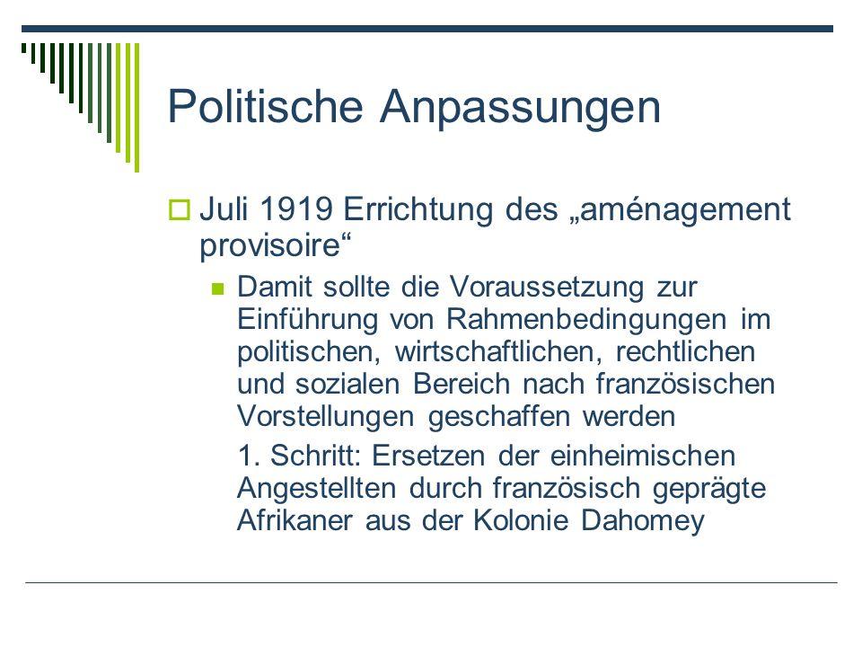 Politische Anpassungen Juli 1919 Errichtung des aménagement provisoire Damit sollte die Voraussetzung zur Einführung von Rahmenbedingungen im politisc