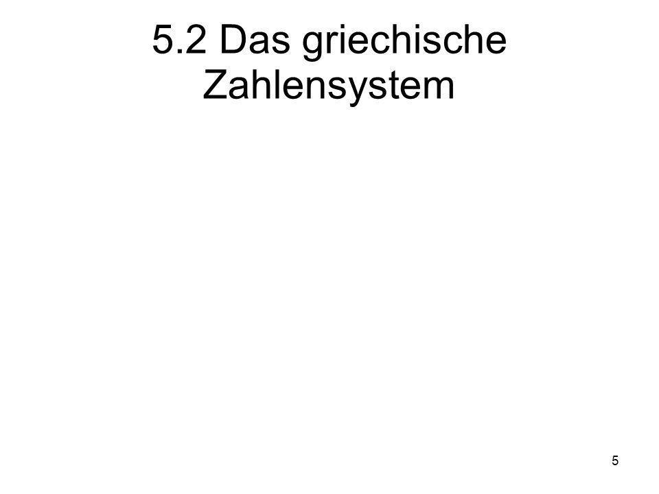 5 5.2 Das griechische Zahlensystem