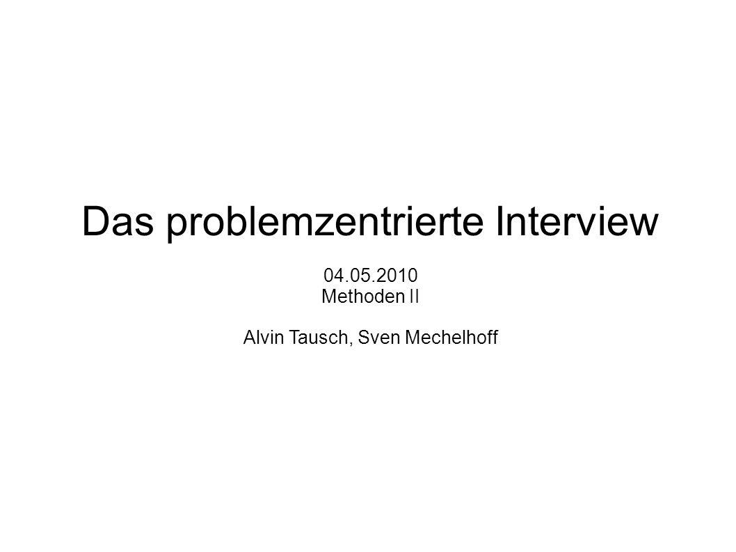 Aufbau 1) Einleitung: Warum problemzentrierte Interviews.