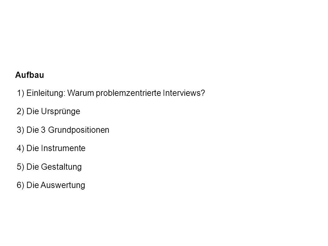 1) Einleitung Warum problemzentrierte Interviews.