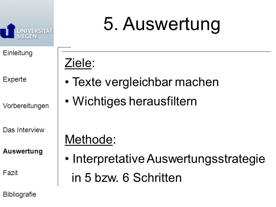 Ziele: Texte vergleichbar machen Wichtiges herausfiltern Methode: Interpretative Auswertungsstrategie in 5 bzw.