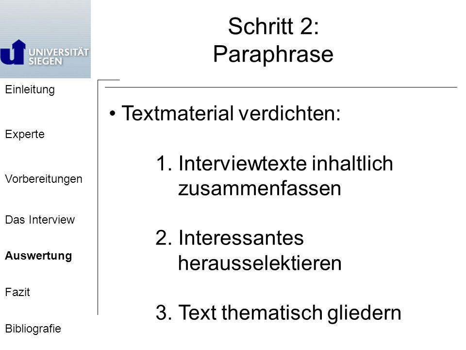 Einleitung Experte Vorbereitungen Das Interview Auswertung Fazit Bibliografie Schritt 2: Paraphrase Textmaterial verdichten: 1.