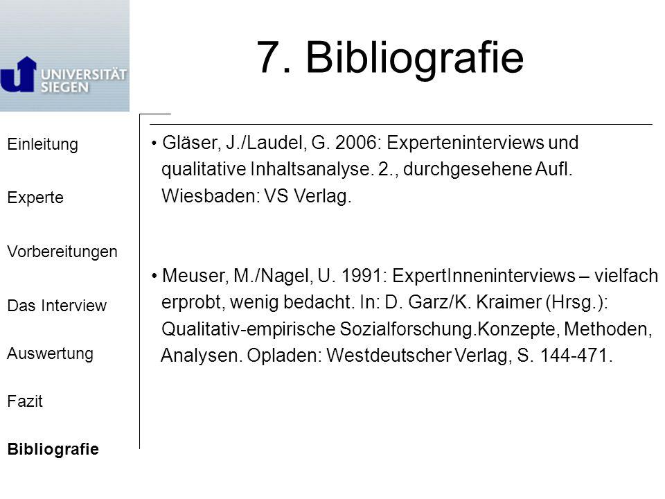 Gläser, J./Laudel, G.2006: Experteninterviews und qualitative Inhaltsanalyse.