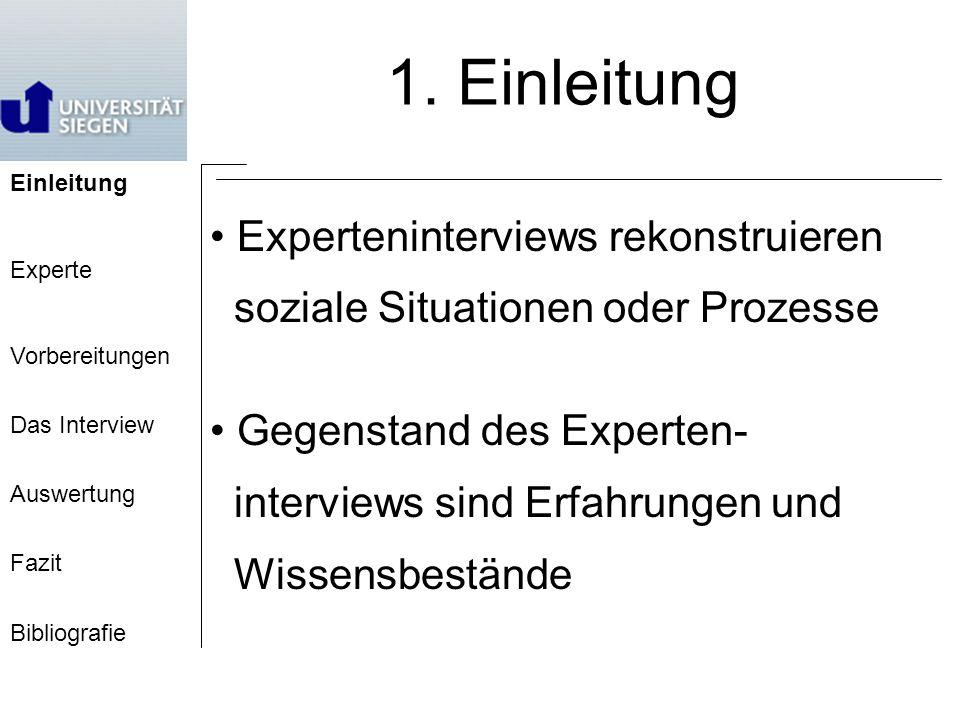 Einleitung Experte Vorbereitungen Das Interview Auswertung Fazit Bibliografie 1.