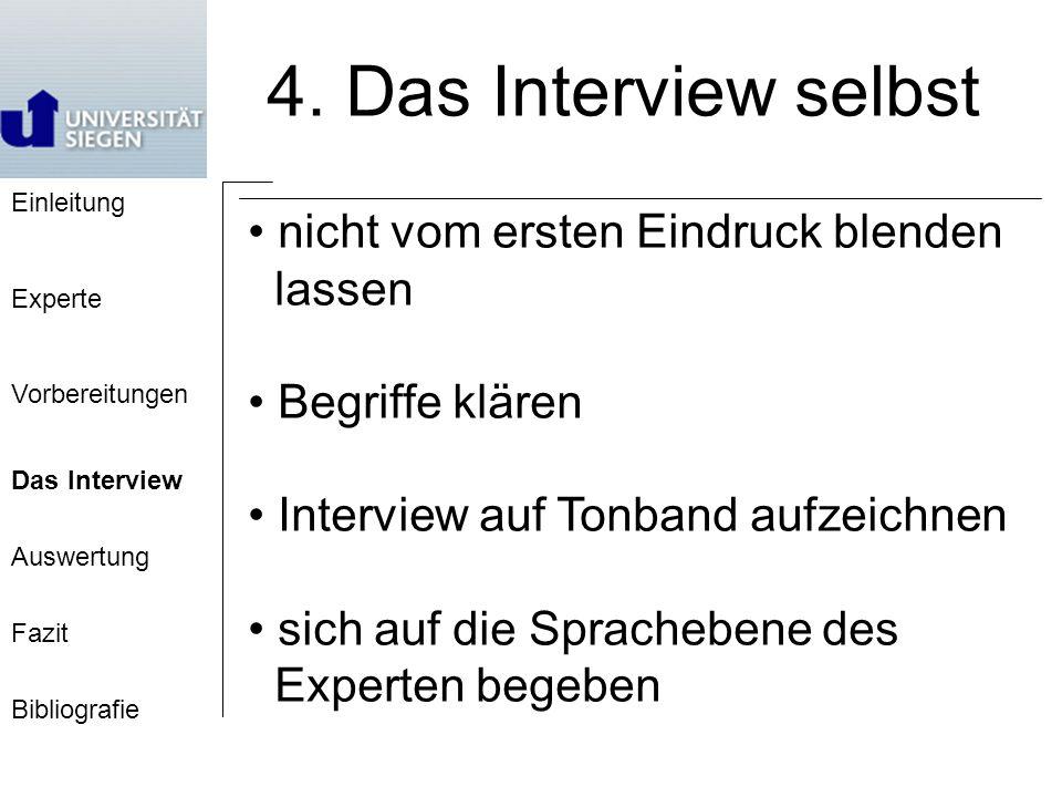 Einleitung Experte Vorbereitungen Das Interview Auswertung Fazit Bibliografie 4.