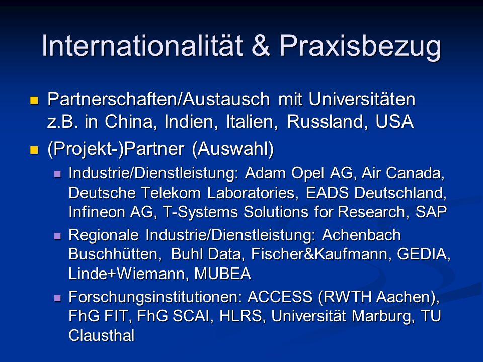 Internationalität & Praxisbezug Partnerschaften/Austausch mit Universitäten z.B. in China, Indien, Italien, Russland, USA Partnerschaften/Austausch mi