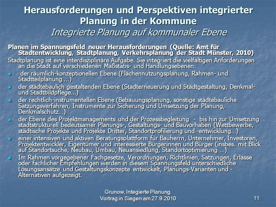 Grunow, Integierte Planung. Vortrag in Siegen am 27.9.201011 Herausforderungen und Perspektiven integrierter Planung in der Kommune Integrierte Planun