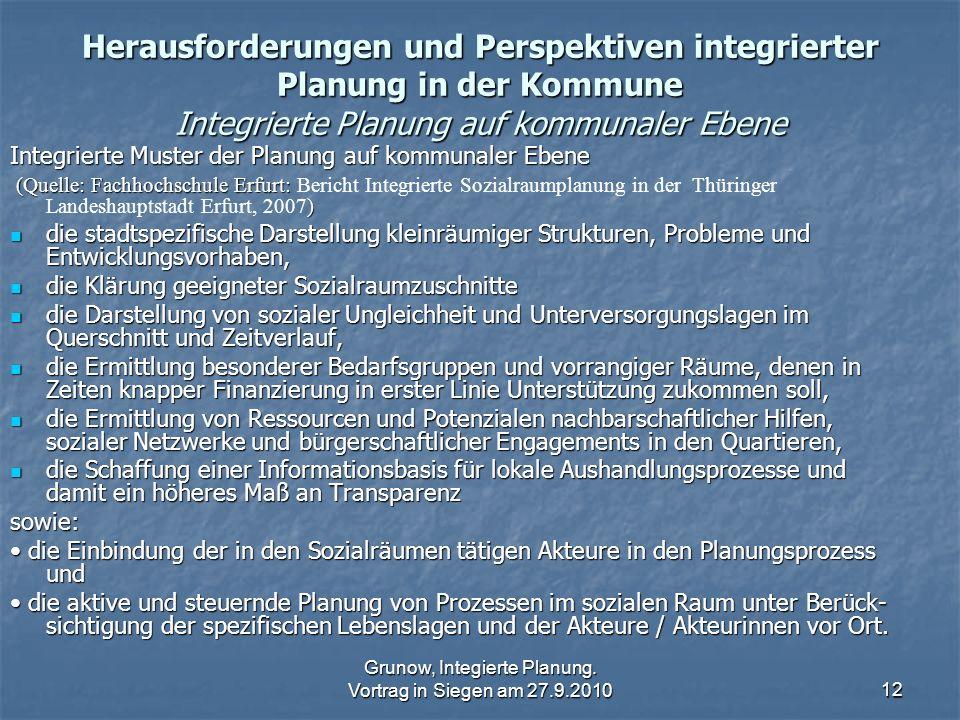 Grunow, Integierte Planung. Vortrag in Siegen am 27.9.201012 Herausforderungen und Perspektiven integrierter Planung in der Kommune Integrierte Planun