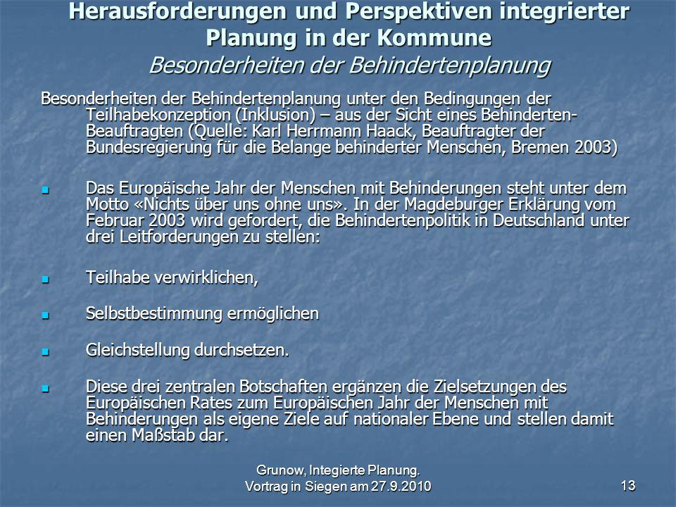 Grunow, Integierte Planung. Vortrag in Siegen am 27.9.201013 Herausforderungen und Perspektiven integrierter Planung in der Kommune Besonderheiten der