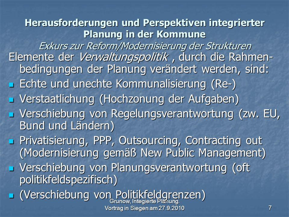 Grunow, Integierte Planung. Vortrag in Siegen am 27.9.20107 Herausforderungen und Perspektiven integrierter Planung in der Kommune Exkurs zur Reform/M