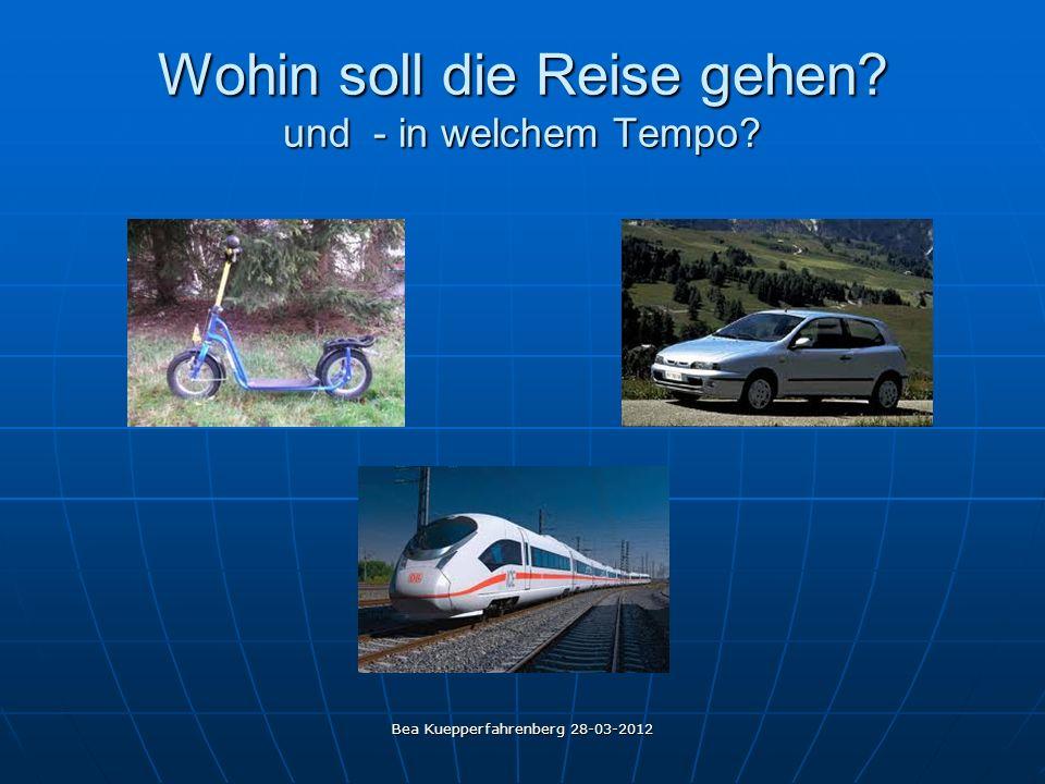 Bea Kuepperfahrenberg 28-03-2012 Wohin soll die Reise gehen? und - in welchem Tempo?