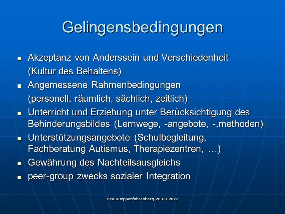 Bea Kuepperfahrenberg 28-03-2012 Gelingensbedingungen Akzeptanz von Anderssein und Verschiedenheit Akzeptanz von Anderssein und Verschiedenheit (Kultu