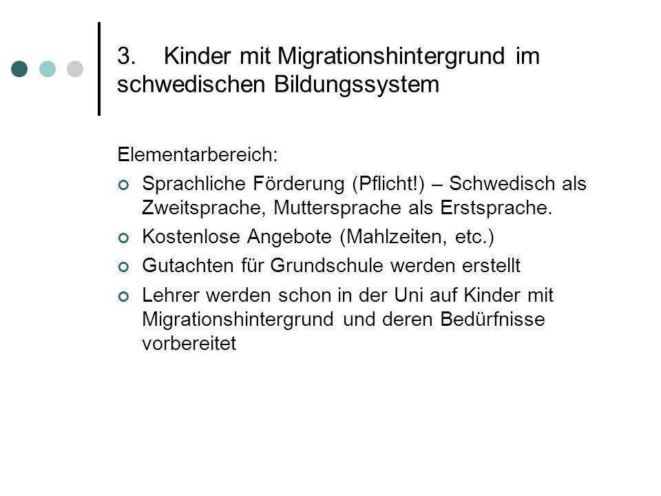 3. Kinder mit Migrationshintergrund im schwedischen Bildungssystem Elementarbereich: Sprachliche Förderung (Pflicht!) – Schwedisch als Zweitsprache, M