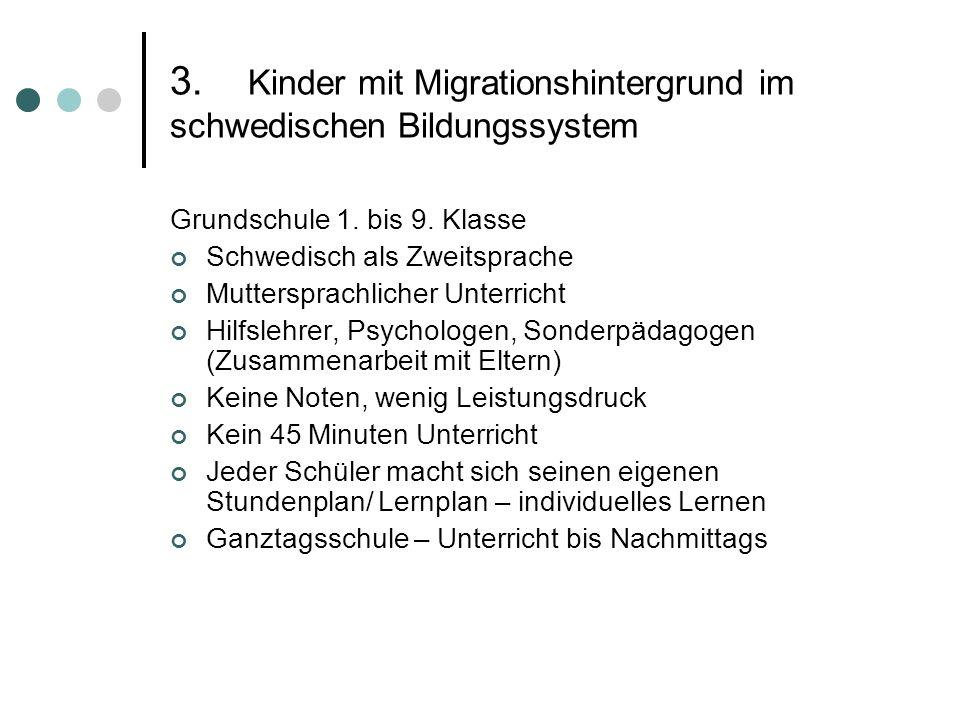3. Kinder mit Migrationshintergrund im schwedischen Bildungssystem Grundschule 1. bis 9. Klasse Schwedisch als Zweitsprache Muttersprachlicher Unterri