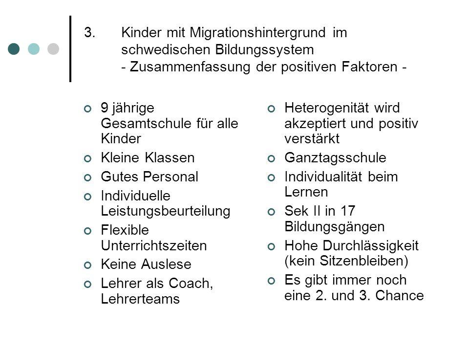 3.Kinder mit Migrationshintergrund im schwedischen Bildungssystem - Zusammenfassung der positiven Faktoren - 9 jährige Gesamtschule für alle Kinder Kl