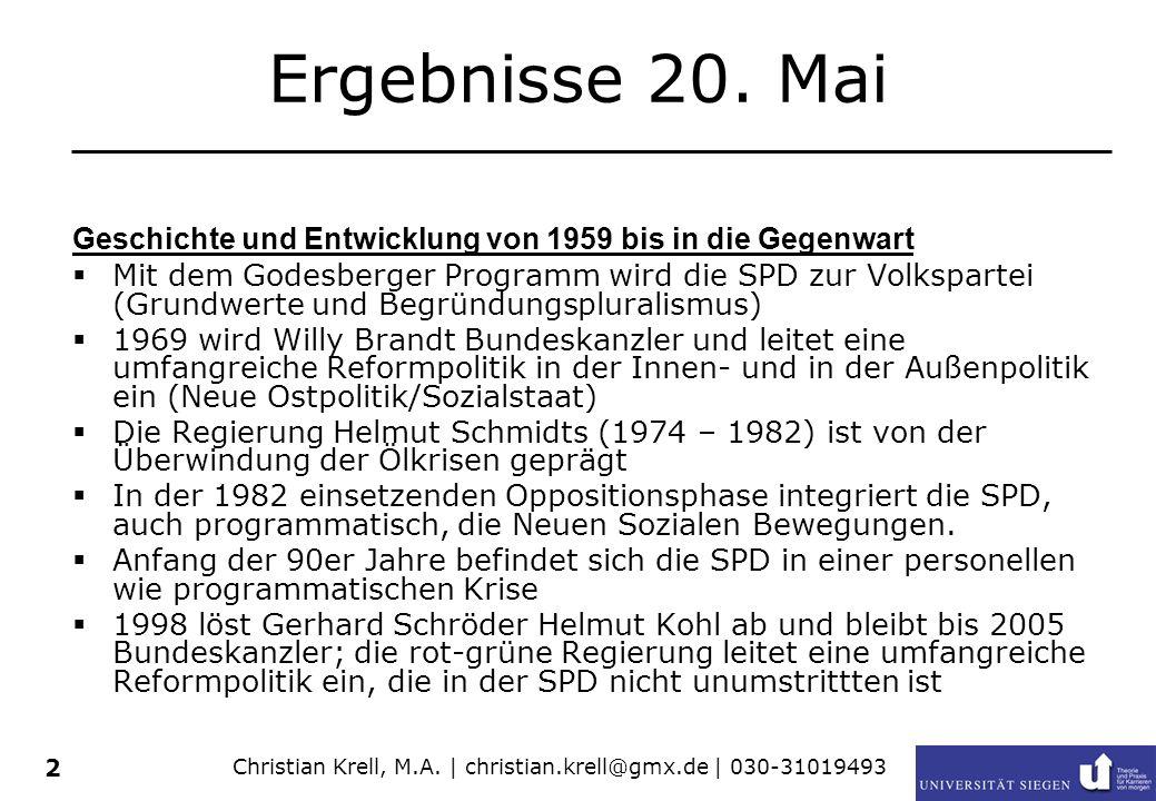 2 Ergebnisse 20. Mai Geschichte und Entwicklung von 1959 bis in die Gegenwart Mit dem Godesberger Programm wird die SPD zur Volkspartei (Grundwerte un