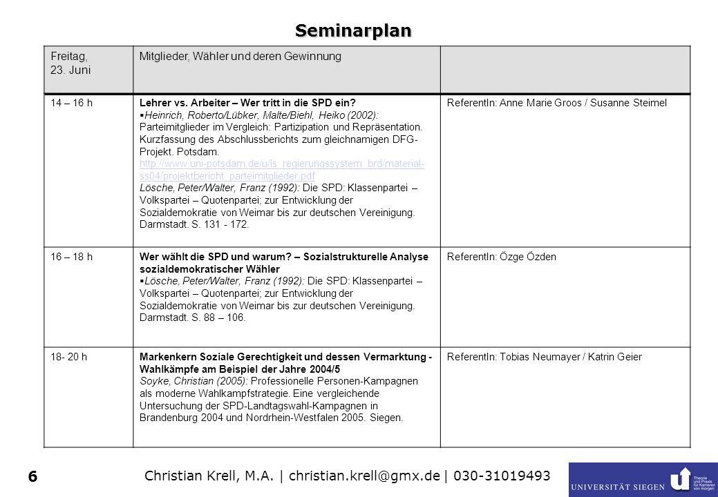 Christian Krell, M.A. | christian.krell@gmx.de | 030-31019493 6 Seminarplan Freitag, 23. Juni Mitglieder, Wähler und deren Gewinnung 14 – 16 hLehrer v