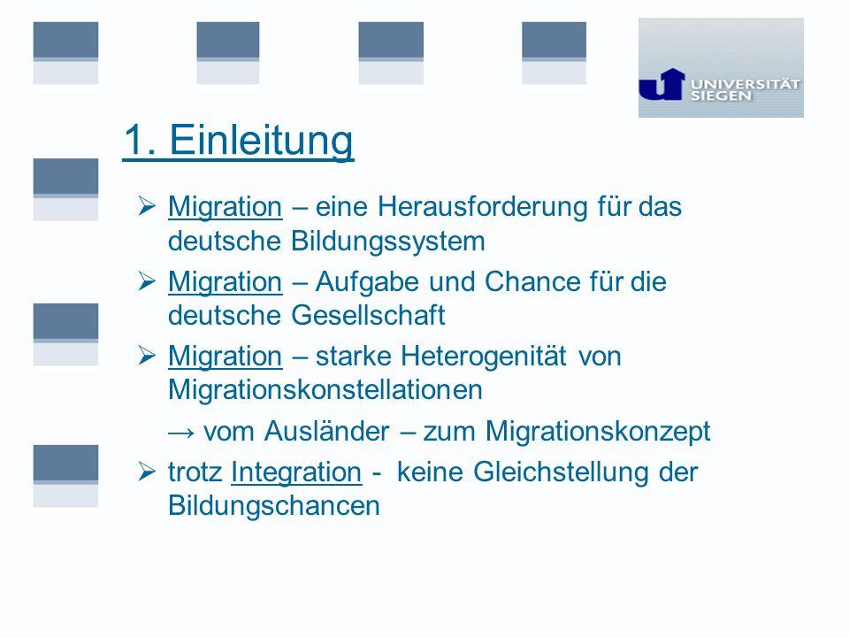 1. Einleitung Migration – eine Herausforderung für das deutsche Bildungssystem Migration – Aufgabe und Chance für die deutsche Gesellschaft Migration