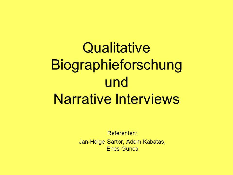 Entwickelt von Fritz Schütze in den 70ern Wichtiges Merkmal nar. Interviews: die Stegreiferzählung