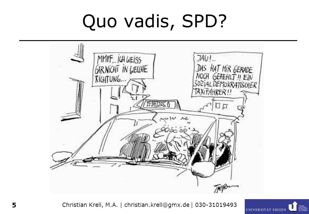 Christian Krell, M.A. | christian.krell@gmx.de | 030-31019493 5 Quo vadis, SPD?