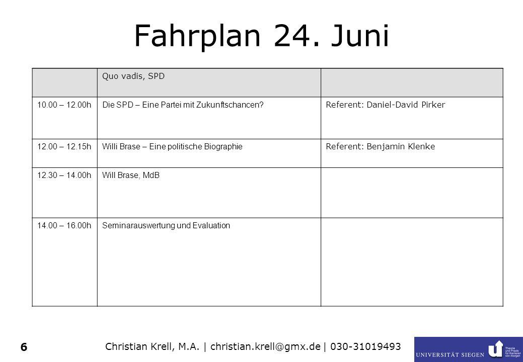 Christian Krell, M.A. | christian.krell@gmx.de | 030-31019493 6 Fahrplan 24. Juni Quo vadis, SPD 10.00 – 12.00hDie SPD – Eine Partei mit Zukunftschanc