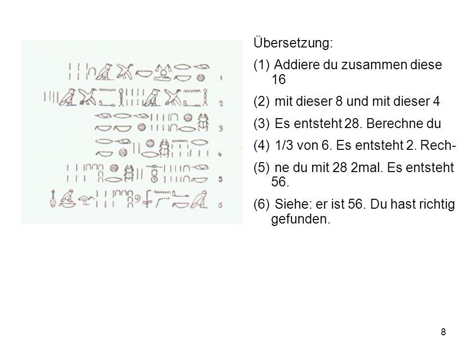 8 Übersetzung: (1) Addiere du zusammen diese 16 (2) mit dieser 8 und mit dieser 4 (3) Es entsteht 28. Berechne du (4) 1/3 von 6. Es entsteht 2. Rech-