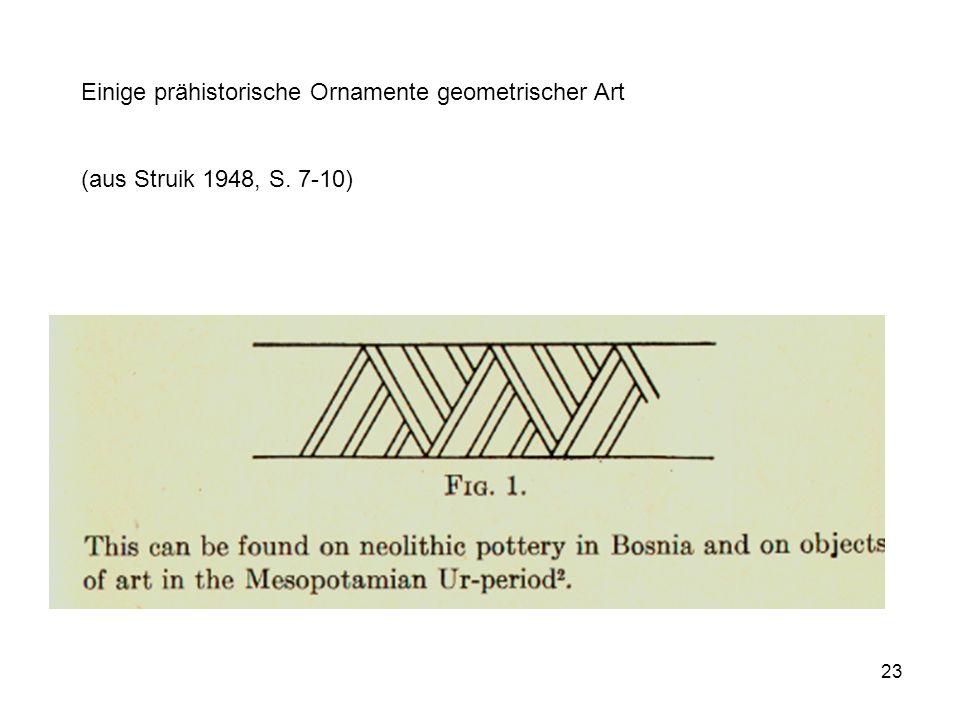 23 Einige prähistorische Ornamente geometrischer Art (aus Struik 1948, S. 7-10)