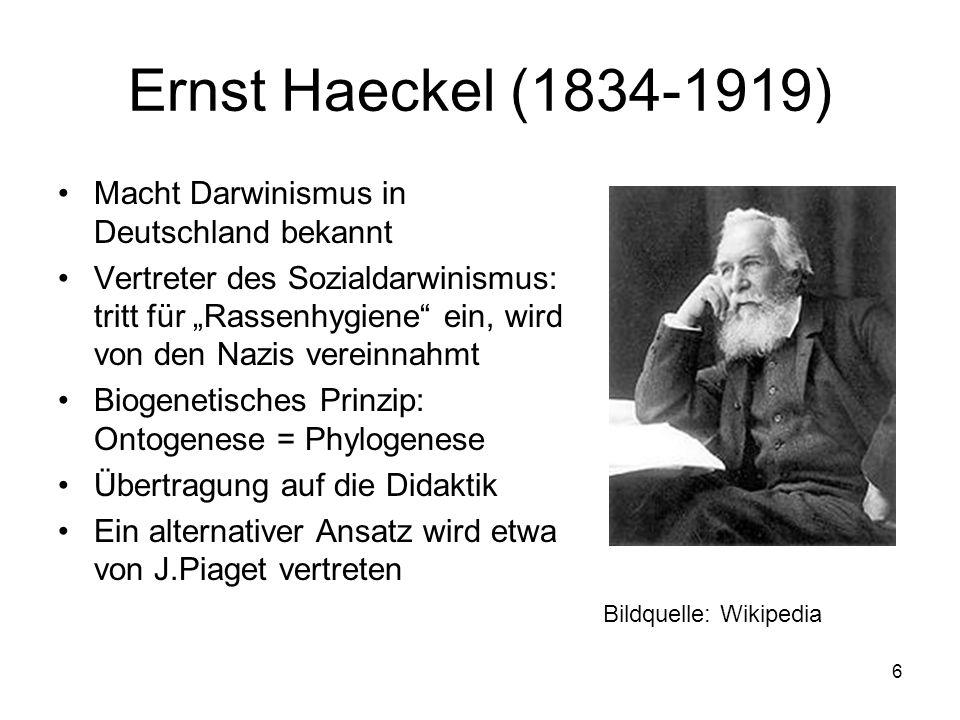 6 Ernst Haeckel (1834-1919) Macht Darwinismus in Deutschland bekannt Vertreter des Sozialdarwinismus: tritt für Rassenhygiene ein, wird von den Nazis