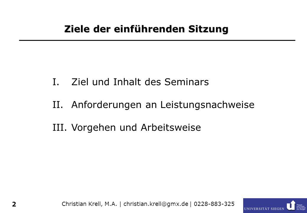 2 Ziele der einführenden Sitzung I.Ziel und Inhalt des Seminars II.Anforderungen an Leistungsnachweise III.Vorgehen und Arbeitsweise