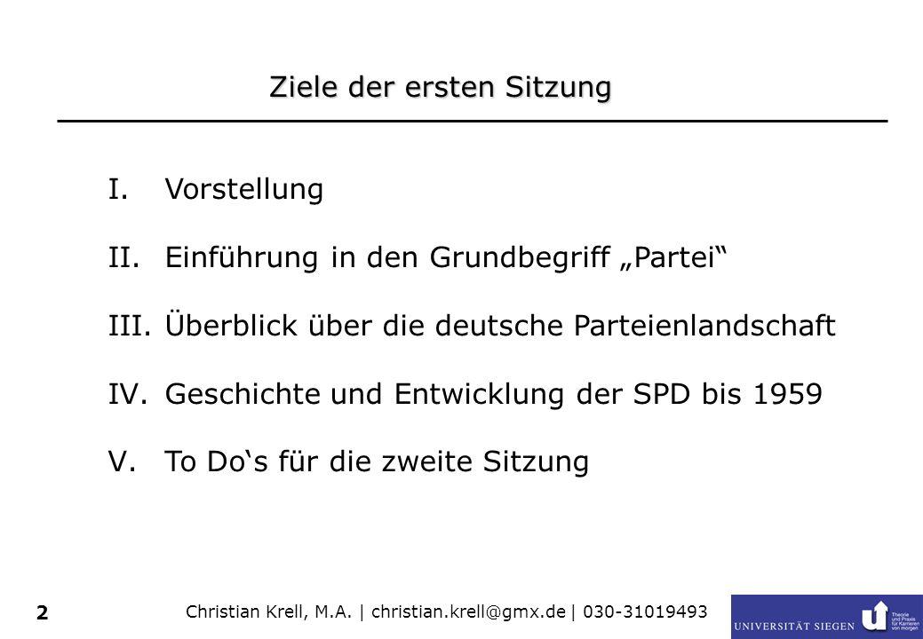 2 Ziele der ersten Sitzung I.Vorstellung II.Einführung in den Grundbegriff Partei III.Überblick über die deutsche Parteienlandschaft IV.Geschichte und Entwicklung der SPD bis 1959 V.To Dos für die zweite Sitzung
