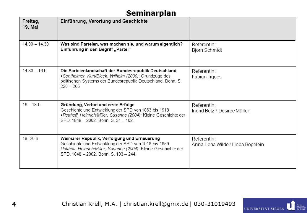 Christian Krell, M.A. | christian.krell@gmx.de | 030-31019493 4 Seminarplan Freitag, 19. Mai Einführung, Verortung und Geschichte 14.00 – 14.30Was sin