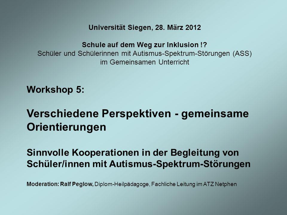 Universität Siegen, 28. März 2012 Schule auf dem Weg zur Inklusion !? Schüler und Schülerinnen mit Autismus-Spektrum-Störungen (ASS) im Gemeinsamen Un