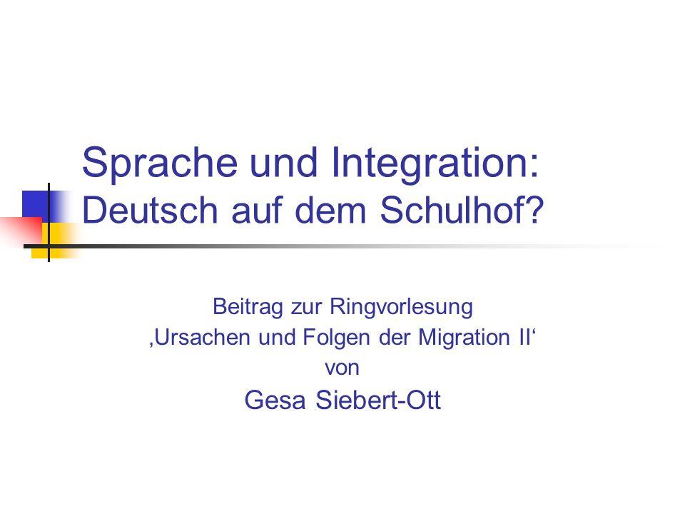 Sprache und Integration: Deutsch auf dem Schulhof? Beitrag zur Ringvorlesung Ursachen und Folgen der Migration II von Gesa Siebert-Ott
