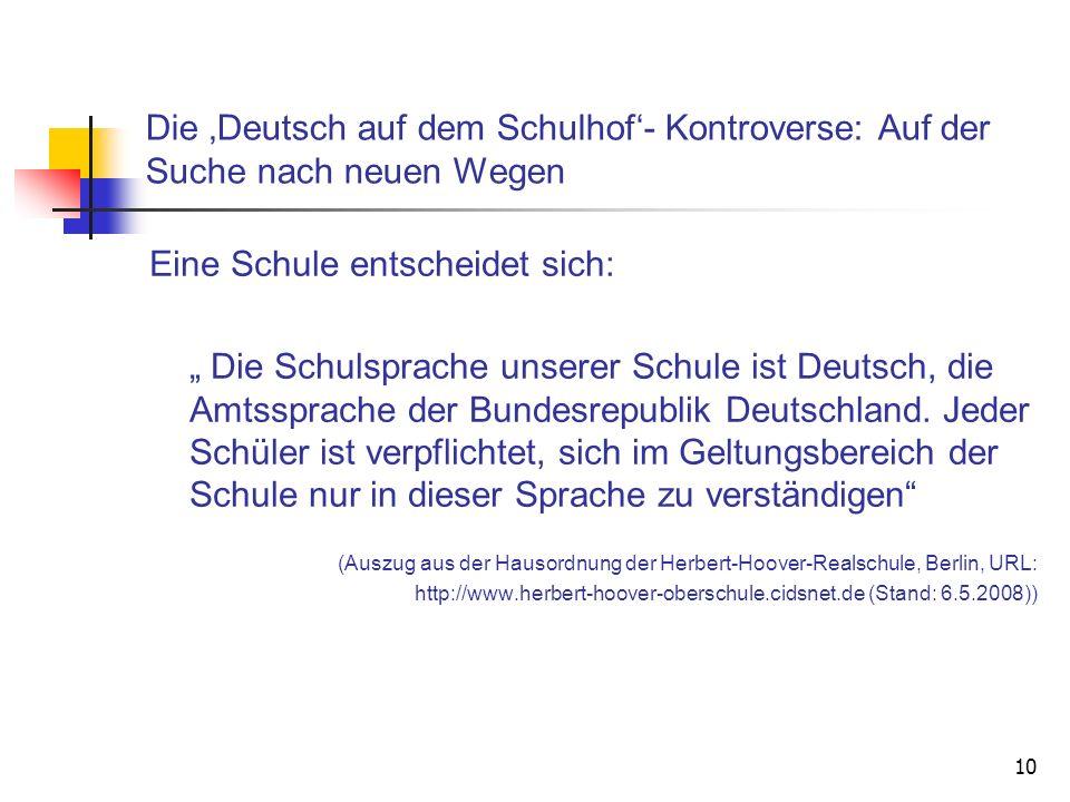 10 Die Deutsch auf dem Schulhof- Kontroverse: Auf der Suche nach neuen Wegen Eine Schule entscheidet sich: Die Schulsprache unserer Schule ist Deutsch