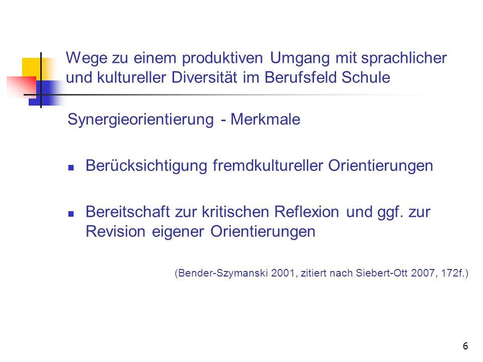 6 Wege zu einem produktiven Umgang mit sprachlicher und kultureller Diversität im Berufsfeld Schule Synergieorientierung - Merkmale Berücksichtigung f