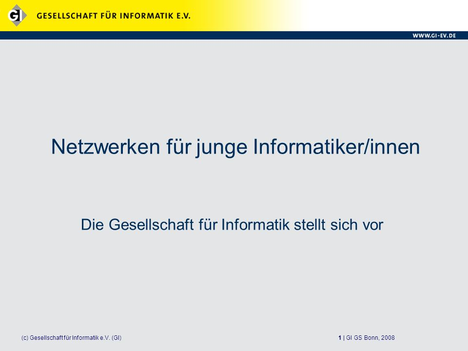 1 | GI GS Bonn, 2008(c) Gesellschaft für Informatik e.V.