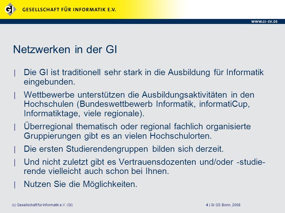 4 | GI GS Bonn, 2008(c) Gesellschaft für Informatik e.V.