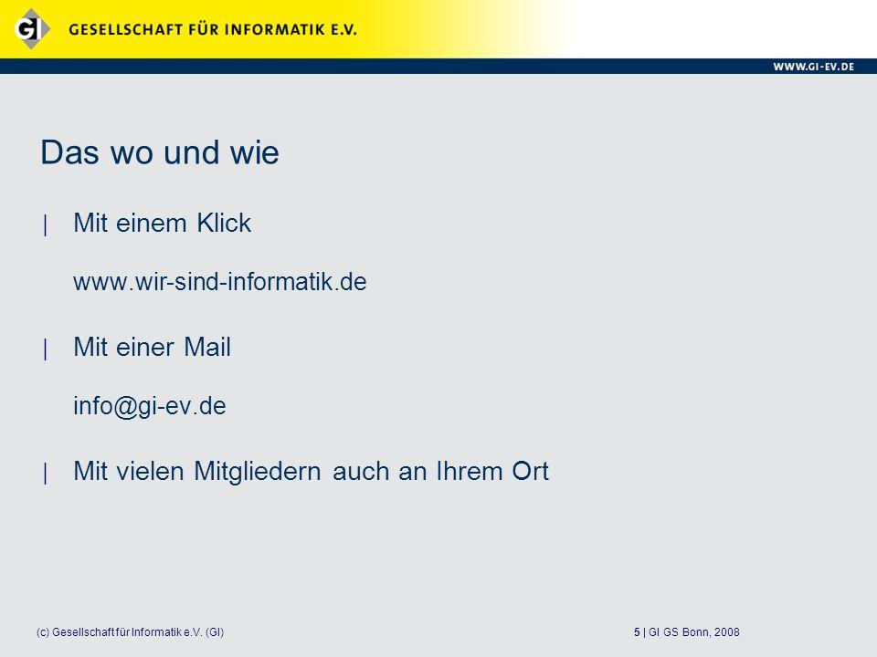 5 | GI GS Bonn, 2008(c) Gesellschaft für Informatik e.V.