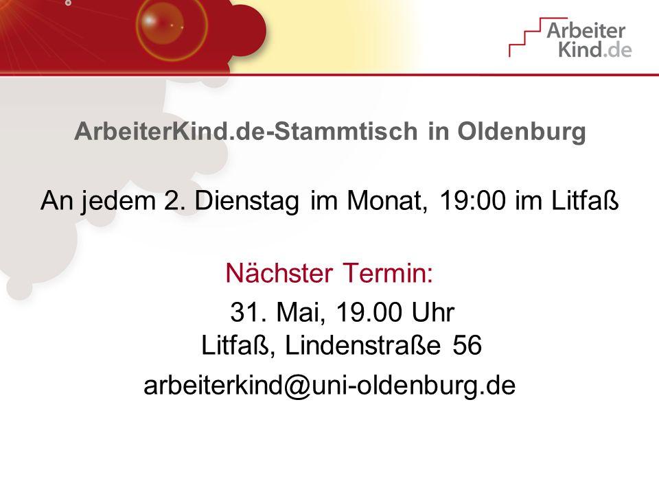 ArbeiterKind.de-Stammtisch in Oldenburg An jedem 2. Dienstag im Monat, 19:00 im Litfaß Nächster Termin: 31. Mai, 19.00 Uhr Litfaß, Lindenstraße 56 arb