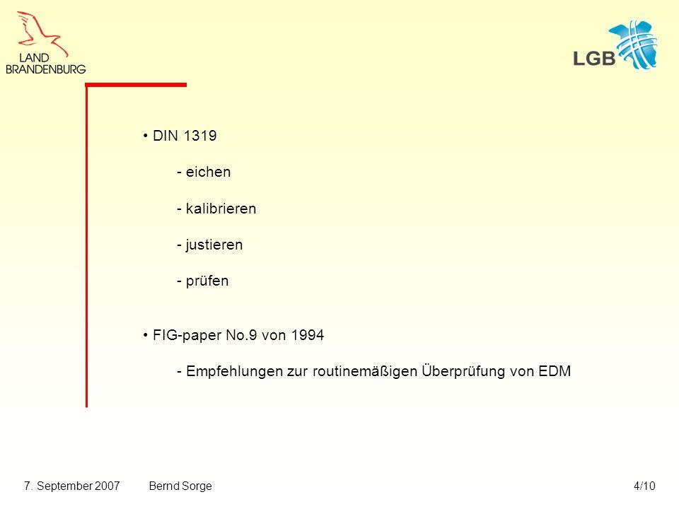 7. September 2007Bernd Sorge4/10 DIN 1319 - eichen - kalibrieren - justieren - prüfen FIG-paper No.9 von 1994 - Empfehlungen zur routinemäßigen Überpr