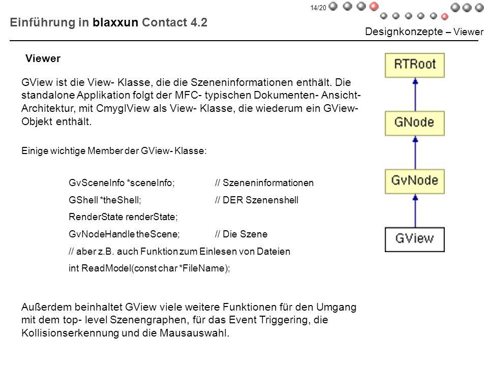 Einführung in blaxxun Contact 4.2 Designkonzepte – Viewer GView ist die View- Klasse, die die Szeneninformationen enthält. Die standalone Applikation