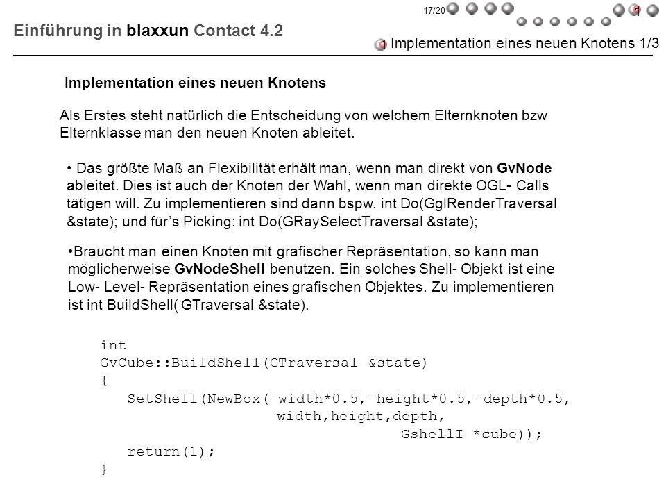 Einführung in blaxxun Contact 4.2 Implementation eines neuen Knotens 1/3 Als Erstes steht natürlich die Entscheidung von welchem Elternknoten bzw Elte