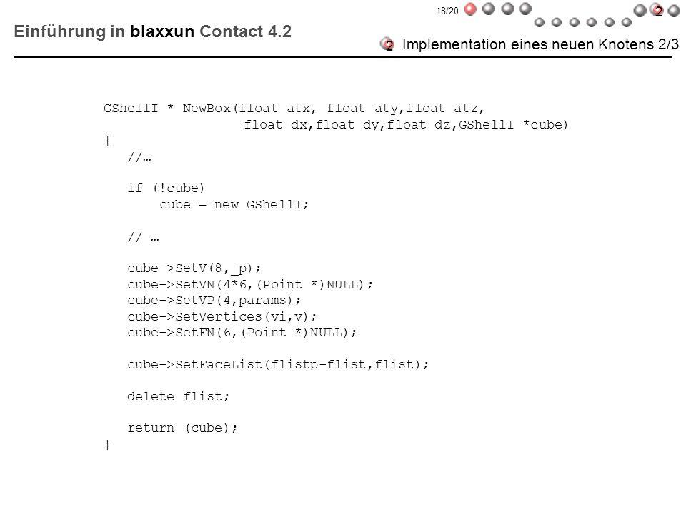 Einführung in blaxxun Contact 4.2 Implementation eines neuen Knotens 2/3 GShellI * NewBox(float atx, float aty,float atz, float dx,float dy,float dz,G