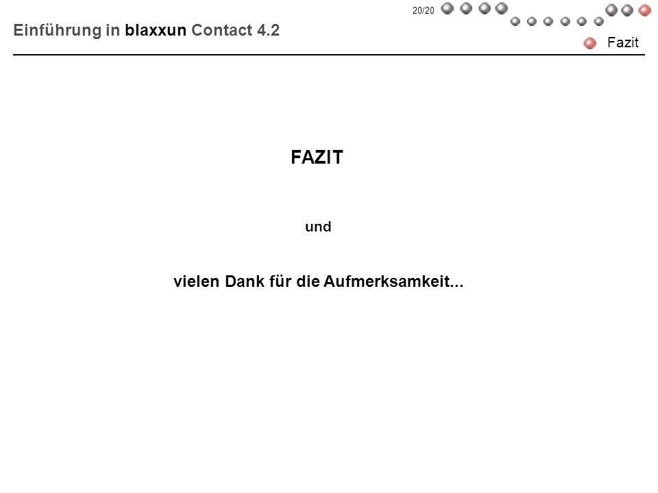 Einführung in blaxxun Contact 4.2 Fazit und vielen Dank für die Aufmerksamkeit... FAZIT 20/20